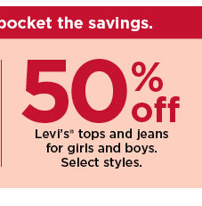 50% off levi's tops and jeans for kids. offers and coupons do not apply. shop now.