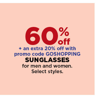 60% off plus an extra 20% off with promo code GOSHOPPING sunglasses for men and women.  shop now.