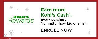 earn more kohls cash on every purchase.  enroll now.