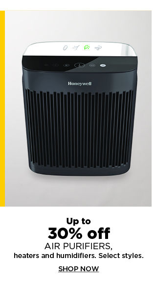 up to 30% off air purifiers, heaters and humidifiers. shop now.