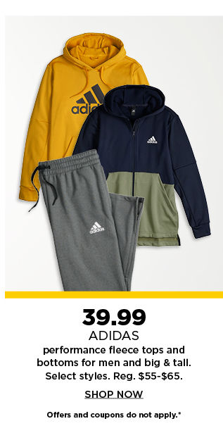 39.99 adidas performance fleece tops and bottoms for men and big and tall. shop now.