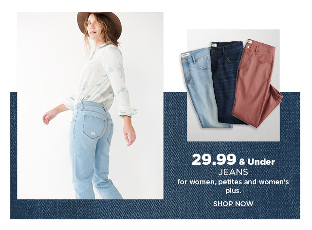 29.99 and under jeans for women, petites, womens plus and juniors. shop now.