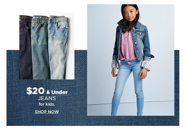 $20 and under jeans for kids. shop now.