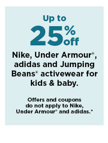 up to 25% off nike, under armour, adidas and jumping beans activewear for kids and baby.