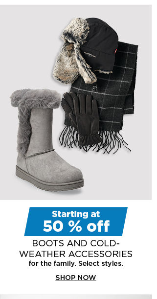 starting at 50% off end of season boots and cold weather accessories for the family. shop now.