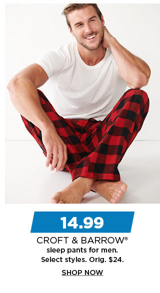 14.99 croft and barrow sleep pants for men. shop now.